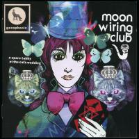 MOON WIRING CLUB - A Spare Tabby At The Cat's Wedding : CD
