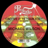 MICHAEL WILSON - Groove It To Your Body : PRELUDE (US)