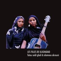 LES FILLES DE ILLIGHADAD - Fatou Seidi Ghali & Alamnou Akrouni : LP