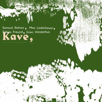 SAMUEL ROHRER / MAX LODERBAUER / STIAN WESTERHUS / TOBIAS FREUND - Kave : LP