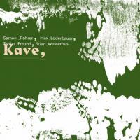 SAMUEL ROHRER / MAX LODERBAUER / STIAN WESTERHUS / TOBIAS FREUND - Kave : ARJUNAMUSIC (GER)