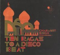 CHARANJIT SINGH - Ten Ragas To A Disco Beat : CD