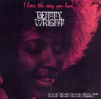 BETTY WRIGHT - I Love The Way You Love (J.Rocc Dub) / I Love the way you love (original) : 7inch