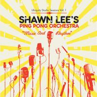 SHAWN LEE'S PING PONG ORCHESTRA - Music And Rhythm : CD
