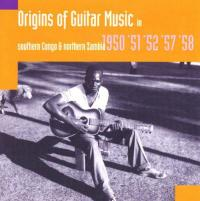 VARIOUS - HUGH TRACY - Origins Of Guitar Music In Southern Congo & Northern Zanbia 1950, '51, '52, '57, '58 : CD