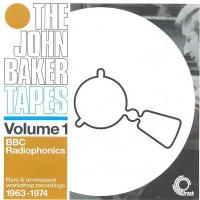 JOHN BAKER - The John Baker Tapes Volume 1: BBC Radiophonics : CD