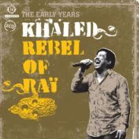 KHALED - Revel Of Rai - The Early years : NASCENTE <wbr>(UK)