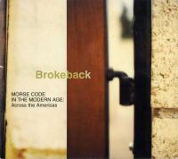 BROKEBACK - Morse Code In The Modern Age: Across The Americas : CD