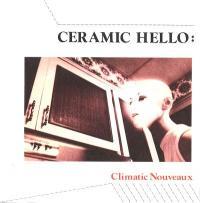 CERAMIC HELLO - Climatic Nouveau : 7inch