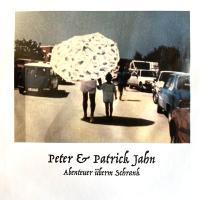 PETER & PATRICK JAHN - ABENTEUER ÜBERM SCHRANK : GROWING BIN RECORDS (GER)