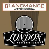 BLANCMANGE - Living On The Ceiling (Incl. ROMAN FLÜGEL Remixes) : LONDON RECORDS (UK)