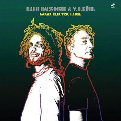 RABII HARNOUNE & V.B.KUHL - Gnawa Electric Laune : TRU THOUGHTS (UK)