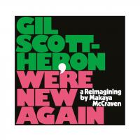 GIL SCOTT-HERON - We're New Again - a Reimagining by Makaya McCraven : CD