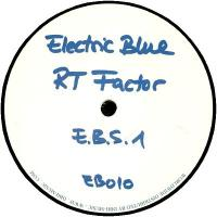 R.T. FACTOR (AKA RON TRENT) - E.B.S. 1 : ELECTRIC BLUE (GER)