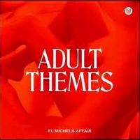 EL MICHELS AFFAIR - Adult Themes : BIG CROWN (US)