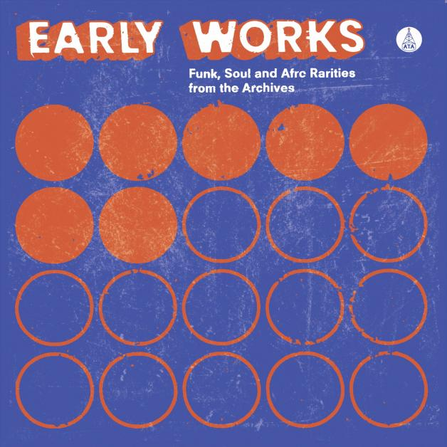 VA - Early Works : Funk, Soul & Afro Rarities from the Archives : LP