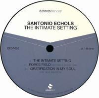 SANTONIO ECHOLS - The Intimate Setting : 12inch