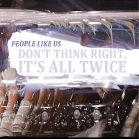 PEOPLE LIKE US - Don't Think Right, It'S All Twice : DISCREPANT (UK)