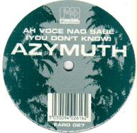 AZYMUTH - Ah Voce Nao Sabe : 12inch