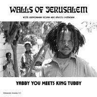 YABBY YOU Meets KING TUBBY ‎ - Walls Of Jerusalem : PRESSURE SOUND (UK)