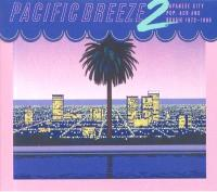 VARIOUS - Pacific Breeze 2: Japanese City Pop, AOR & Boogie 1972-1986 : 2LP