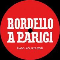 TJADE - KOY JAYE (EDIT) : BORDELLO A PARIGI (HOL)