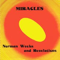 NORMAN WEEKS AND REVELATIONS - Miracles : LP