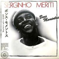 SERGINHO MERITI - Bons Moments : LP