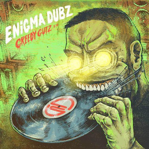 ENIGMA DUBZ - Greedy Gutz EP : 12inch