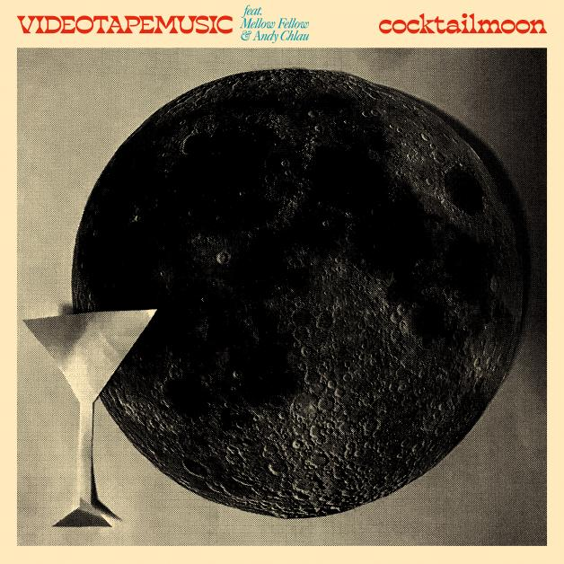 VIDEOTAPEMUSIC - Cocktail Moon feat. Mellow Fellow & Andy Chloe : KAKUBARHYTHM (JPN)