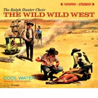 RALPH HUNTER / SONS OF THE PIONEERS - THE WILD WILD WEST + COOL WATER (2 LPS ON 1 CD) DIGIPACK EDITION : CD