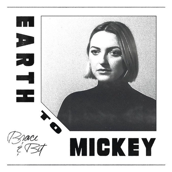 EARTH TO MICKEY - Brace & Bit : L.A. CLUB RESOURCE (US)