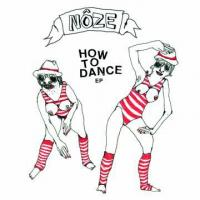 NÔZE - How To Dance EP : 12inch