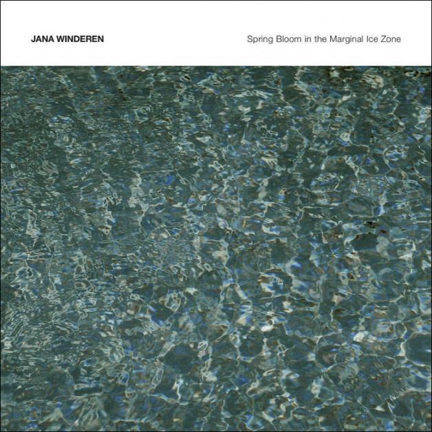 JANA WINDEREN - Spring Bloom in the Marginal Ice Zone : CD