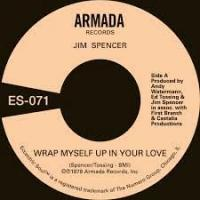 JIM SPENCER / ANGIE JARÉE - Wrap Myself Up In Your Love : 7inch