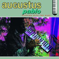 AUGUSTUS PABLO - Blowing With The Wind : GREENSLEEVES
