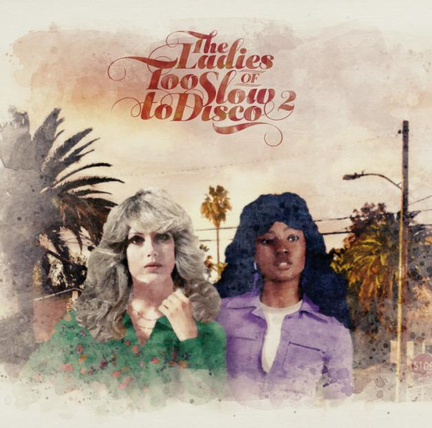 VA - The Ladies Of Too Slow To Disco Vol. 2 (2LP+MP3) : 2LP