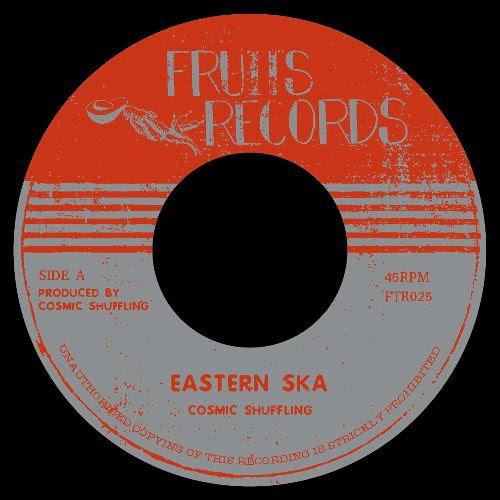 COSMIC SHUFFLING - Eastern Ska / Western Ska : FRUITS (SWI)