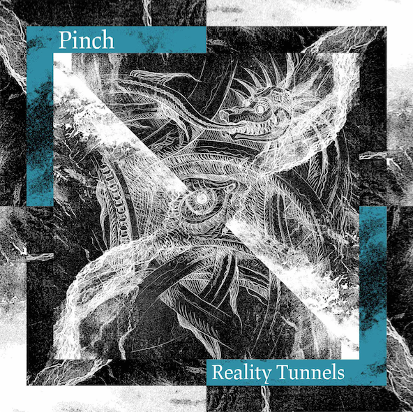 PINCH - Reality Tunnels : 2LP