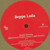 BEPPE LODA - Mondo Virtuale (Mushrooms Project Virtua Tropik Remix) : 12inch