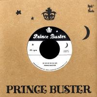 PRINCE BUSTER / PRINCE BUSTER'S ALL STARS - Rude Rude Rudie (Don't Throw Stones) / Prince Of Peace (Alternate Take) : 7inch