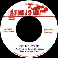 THE CHOSEN FEW - Collie Stuff / Collie Dub : ROCK A SHACKA (JPN)