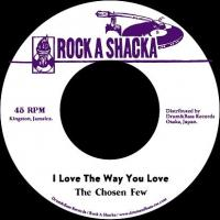 THE CHOSEN FEW - I Love The Way You Love : ROCK A SHACKA (JPN)