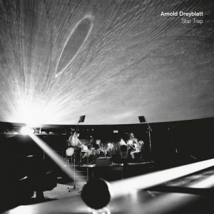ARNOLD DREYBLATT - Star Trap : LP