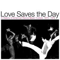 VARIOUS ARTISTS - Love Saves the Day : A History Of American Dance Music Culture 1970-1979 : REAPPEARING (US)