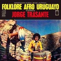 JORGE TRASANTE - Folklore Afro Uruguayo : LION PRODUCTIONS <wbr>(CAN)