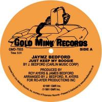 JAYMZ BEDFORD - Just Keep My Boogie : GOLD MINK RECORDS (UK)