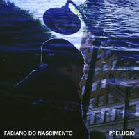 FABIANO DO NASCIMENTO - Prelúdio : LP