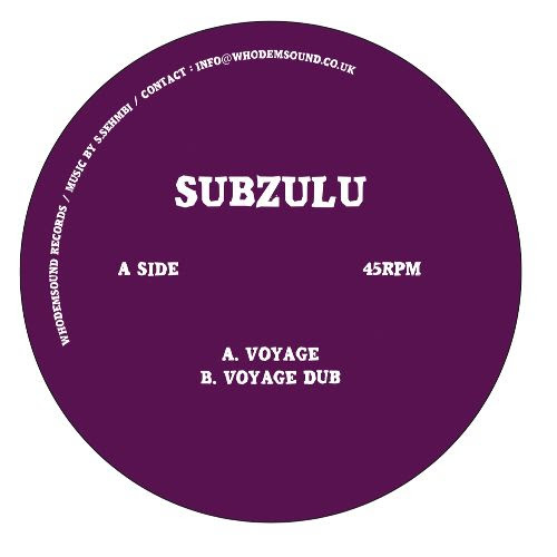 SUBZULU - Voyage / Dub : WHODEMSOUND (UK)