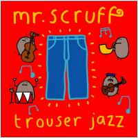MR.SCRUFF - Trouser Jazz : 3LP